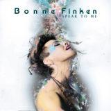 ARTIST SPOTLIGHT: Musical Artists Bonne Finken Releases New Single and Music Video