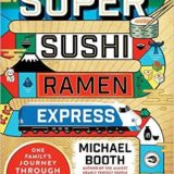 BOOK REVIEW: Super Sushi Ramen Express by Michael Booth