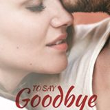 BOOK REVIEW: To Say Goodbye by Lindsay Detwiler